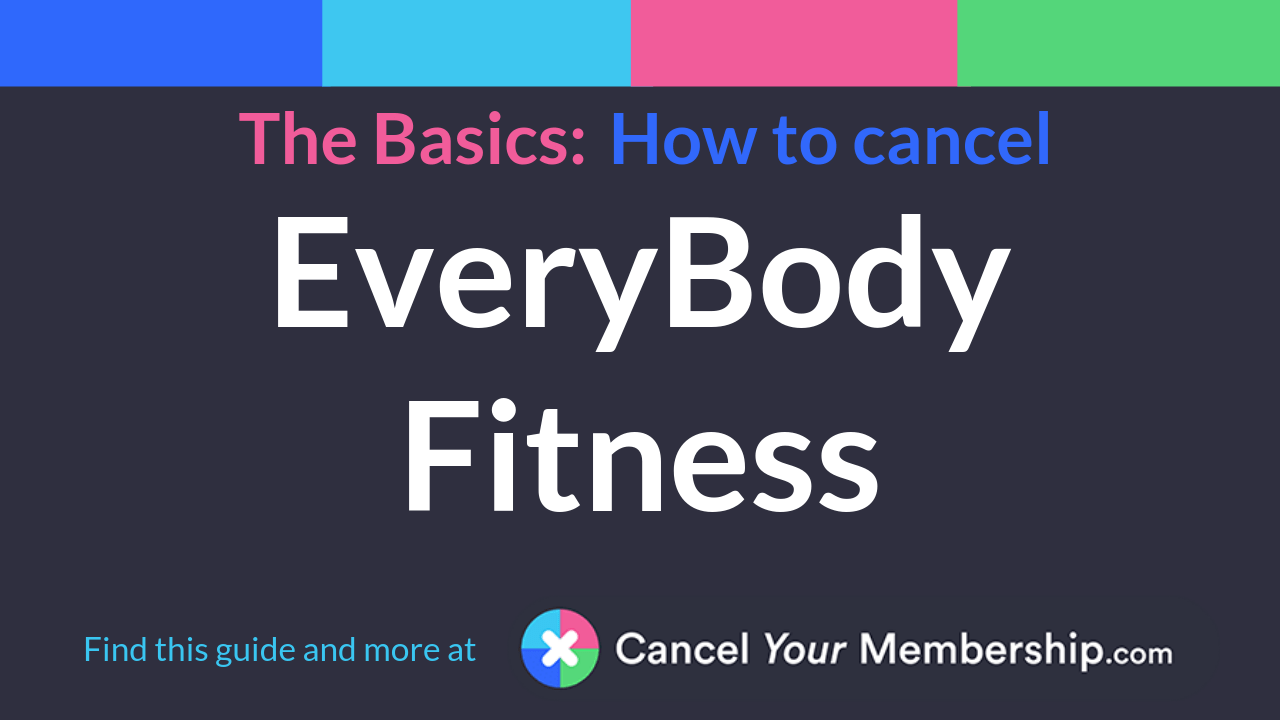 EveryBody Fitness - Cancel Your Membership