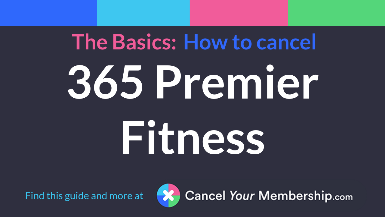 365 Premier Fitness - Cancel Your Membership